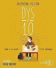 Dys sur dix par Delphine Pessin