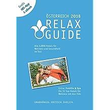RELAX Guide 2018 Österreich, kritisch getestet: alle Wellness- und Gesundheitshotels. PLUS: Familie & Spa: die 35 Top-Hotels: Der kritische ... und die neuesten Angebote sehen.