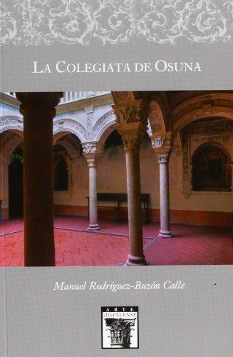 La Colegiata de Osuna (Arte Hispalense)