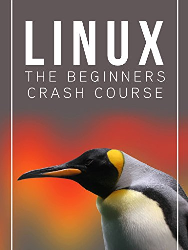 Linux: The Beginners Crash Course: Get Started Today! (English Edition) por Tom Welling