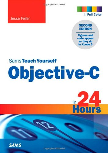 Yourself C Sams Teach (Sams Teach Yourself Objective-C in 24 Hours)
