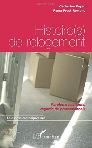 Histoire(s) de relogement : Paroles d'habitants, regards de professionnels