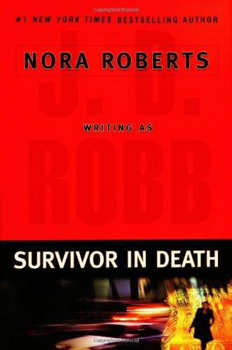 Survivor in Death (In Death Series #20) by J. D. Robb
