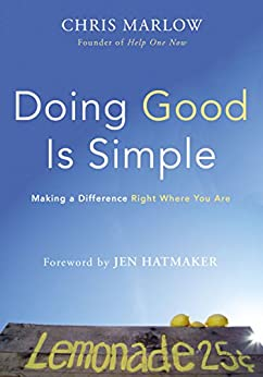 Doing Good Is Simple: Making a Difference Right Where You Are di [Marlow, Chris]