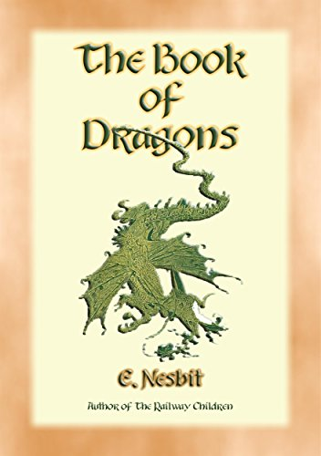 THE BOOK OF DRAGONS - 8 Dragon stories from the pen of Edith Nesbit (English Edition)