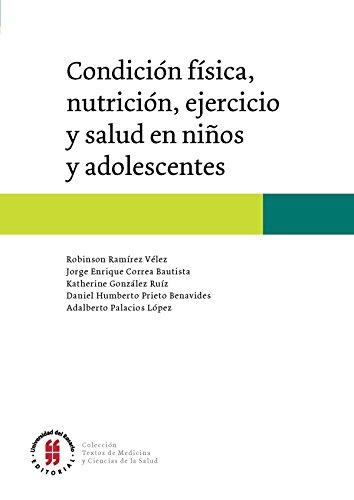 Condición física, nutrición, ejercicio y salud en niños y adolescentes (Textos de Medicina y Ciencias de la Salud nº 2) por Robinson Ramírez Vélez