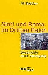 Sinti und Roma im Dritten Reich: Geschichte einer Verfolgung (Beck'sche Reihe)