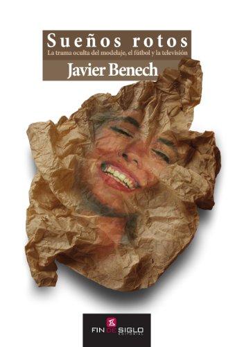 Sueños Rotos por Javier Benech