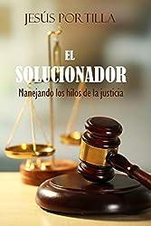 El solucionador: Manejando los hilos de la justicia (Las investigaciones de la periodista Susana Castillo nº 4)