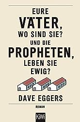 Eure Väter, wo sind sie? Und die Propheten, leben sie ewig?: Roman (KiWi)