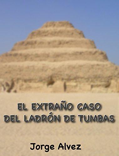 El extraño caso del ladrón de tumbas por Jorge Alvez