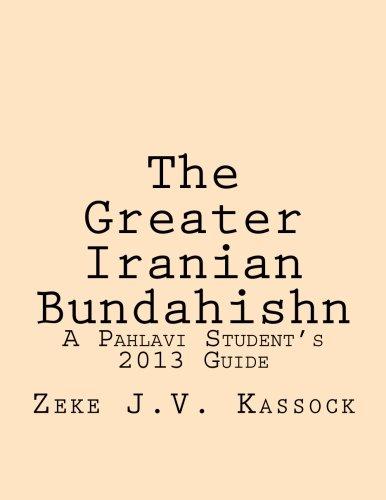 The Greater Iranian Bundahishn: A Pahlavi Student's 2013 Guide