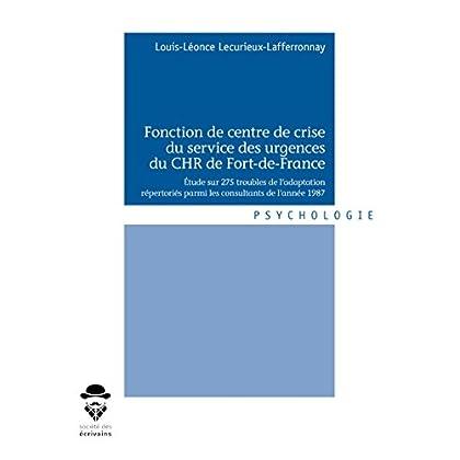 Fonction de centre de crise du service des urgences du CHR de Fort-de-France: Étude sur 275 troubles de l'adaptation répertoriés parmi les consultants de l'année 1987