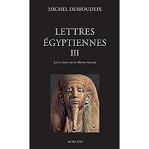 Lettres égyptiennes III: La littérature du Moyen Empire (ESSAIS SCIENCES)