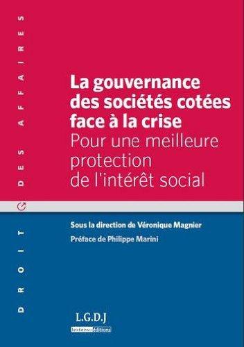 La gouvernance des sociétés cotées face à la crise : Pour une meilleure protection de l'intérêt social par Véronique Magnier