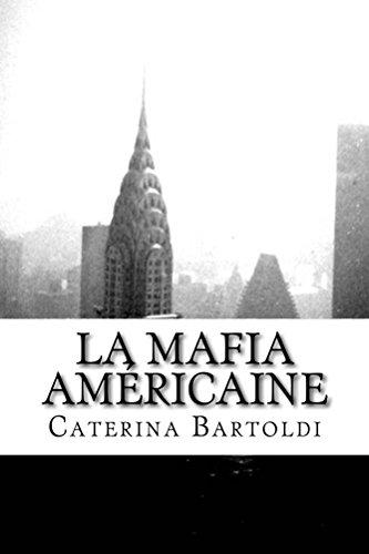 "La Mafia Américaine - Volume 1: L'Histoire de Cosa Nostra de ses Origines à la mort de Charlie ""Lucky"" Luciano"