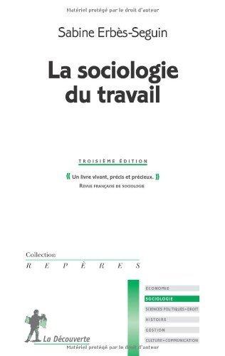 La sociologie du travail de Erbs-Seguin. Sabine (2010) Broch