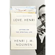 Love, Henri: Letters on the Spiritual Life (English Edition)