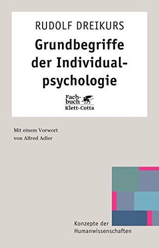 Grundbegriffe der Individualpsychologie (Konzepte der Humanwissenschaften)