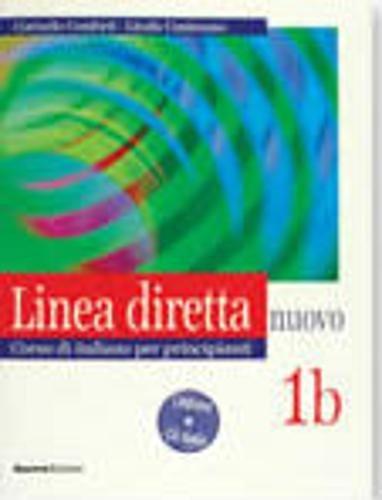 Linea diretta nuovo. Volume 1B. Corso di italiano per principianti. Libro per lo studente. Con CD Audio