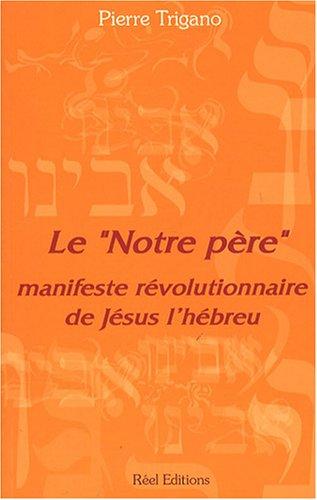 Le : Manifeste révolutionnaire de Jésus l'hébreu par Pierre Trigano