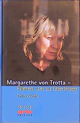 Margarethe von Trotta: Filmen, um zu überleben