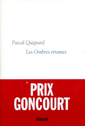 Les Ombre errantes - Pascal Quignard