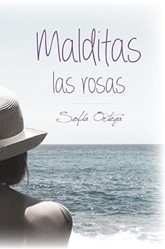 Malditas las rosas de [Ortega Medina, Sofía]