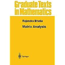 Matrix Analysis (Graduate Texts in Mathematics)