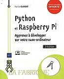 Python et Raspberry Pi - Apprenez à développer sur votre nano-ordinateur (2e édition)
