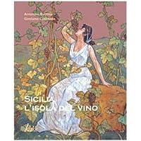 Sicilia. L'isola del vino. Ediz. italiana e inglese