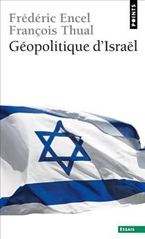 Géopolitique dIsraël (Points Essais t. 0)