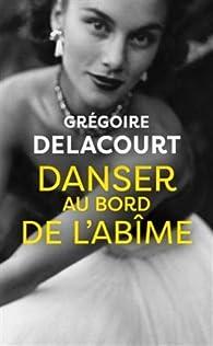 Danser au bord de l'abîme par Delacourt