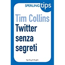 Twitter senza segreti - Sperling Tips (Italian Edition)