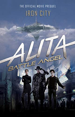 Alita: Battle Angel - Iron City (Battle Angel Alita 2)