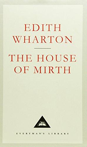 The House Of Mirth (Everyman's Library Classics)
