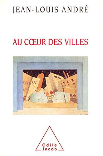 Au cœur des villes (HISTOIRE ET DOCUMENT) par Jean-Louis André
