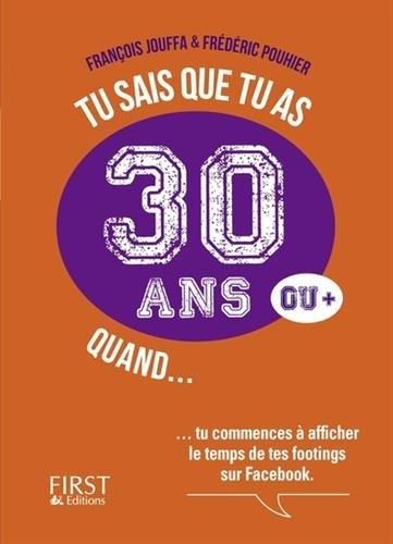 Tu sais que tu as 30 ans quand... par François Jouffa, Frédéric Pouhier