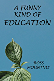 A Funny Kind of Education (English Edition)