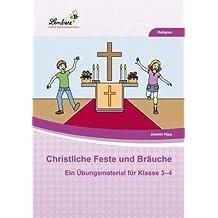 Christliche Feste und Bräuche im Jahreskreis (CD-ROM): Grundschule, Religion, Ethik, Klasse 3-4
