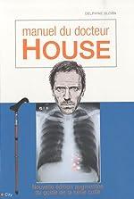 Le manuel de Docteur House de Delphine Sloan