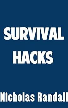 Descargar PDF Survival Hacks: DIY Tips, Hacks, and Strategies To Make The Ordinary Person More Prepared