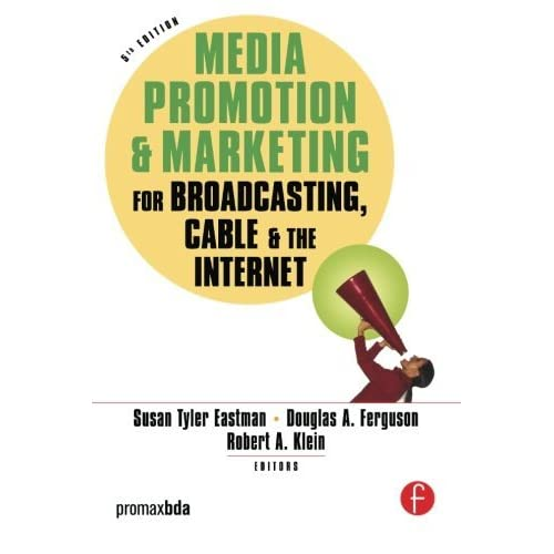 Media Promotion & Marketing for Broadcasting, Cable & the Internet (2006-01-25)