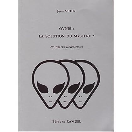 Ovnis : la solution du mystere ?