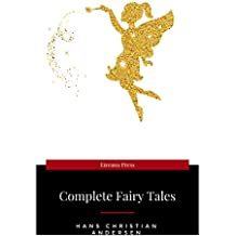 An Illustrated Treasury of Hans Christian Andersen's Fairy Tales: The Little Mermaid, Thumbelina, the Princess and the Pea and Many More Classic Stories (English Edition)