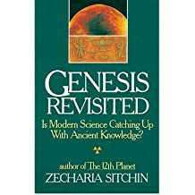 [(Genesis Revisited: Is Modern Science Catching Up with Ancient Knowledge?)] [Author: Zecharia Sitchin] published on (April, 2002)