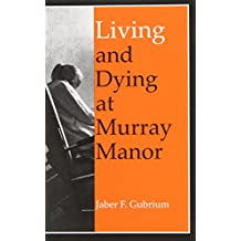 Living & Dying at Murray Manor (Age Studies)