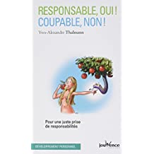 Responsable Oui ! Coupable Non !