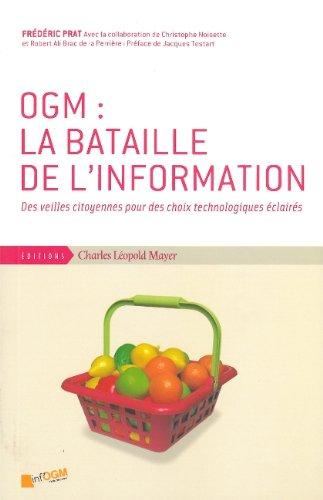 OGM : la bataille de l'information : Des veilles citoyennes pour des choix technologiques éclairés par Frédéric Prat