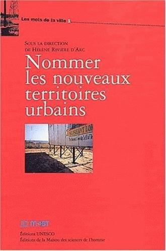 Nommer les nouveaux territoires urbains par Hélène Rivier d'Arc